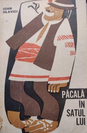 Ioan Slavici Pacala in satul lui