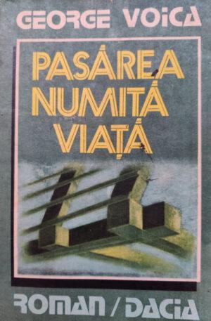 George Voica Pasarea numita viata