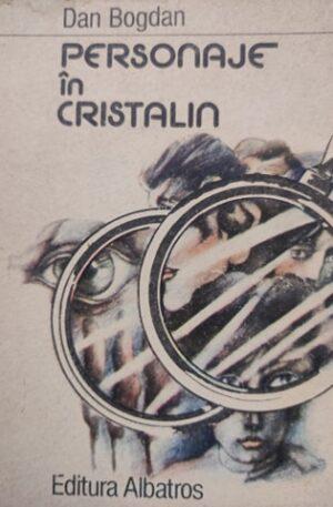 Dan Bogdan Personaje in cristalin
