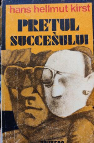Hans Hellmut Kirst Pretul succesului