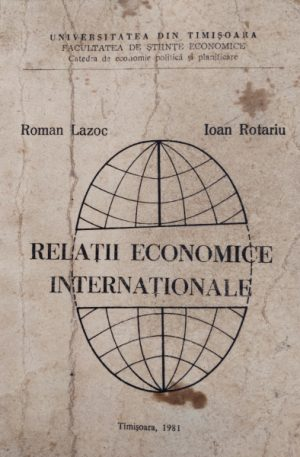 Roman Lazoc, Ioan Rotariu Relatii economice internationale