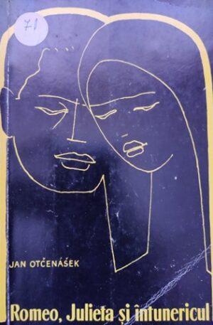 Jan Otcenasek Romeo, Julieta si intunericul