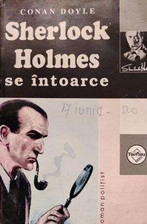 Conan Doyle Shelock Holmes se intoarce