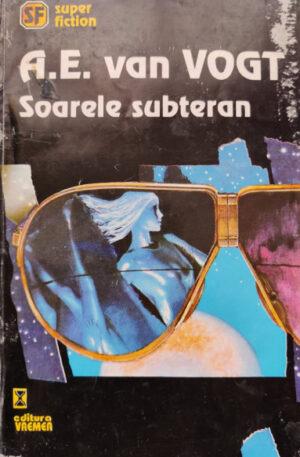 A. E. Van Vogt Soarele subteran