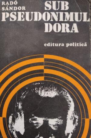 Rado Sandor Sub pseudonimul Dora