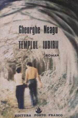 Gheorghe Neagu Templul iubirii