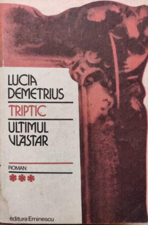 Lucia Demetrius Triptic, vol. 3. Ultimul vlastar