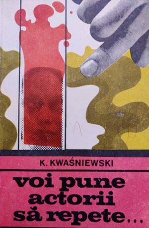 K. Kwasniewski Voi pune actorii sa repete
