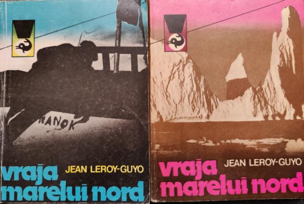 Jean Leroy-Guyo Vraja marelui Nord (2 volume)