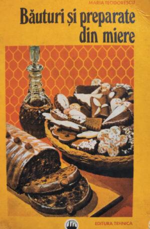 Maria Teodorescu Bauturi si preparate din miere