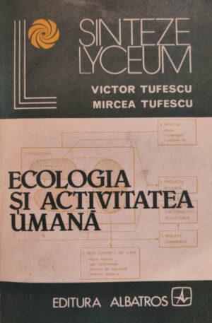 Victor Tufescu, Mircea Tufescu Ecologia si activitatea umana