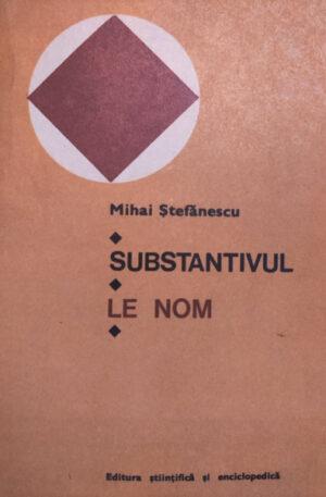 Mihai Stefanescu Substantivul. Le nom