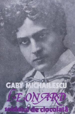 Gaby Michailescu Leonardo, soldatul de ciocolata