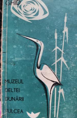 Muzeul Deltei Dunarii Tulcea - Ghid