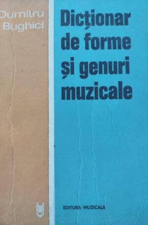 Dumitru Bughici Dictionar de forme si genuri muzicale